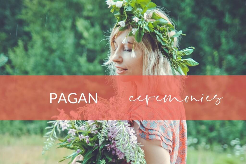 Pagan Ceremonies