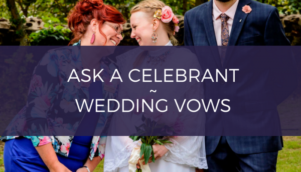 Ask a Celebrant - Top Celebrants Reveal all on Wedding Vows